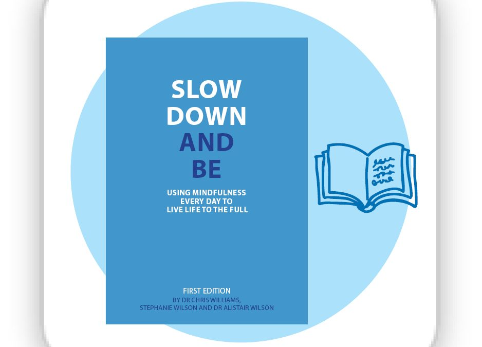 Slow Down and Be