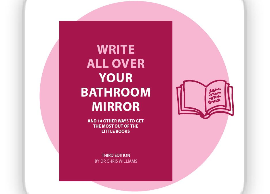 Write All Over Your Bathroom Mirror, 3rd edition.