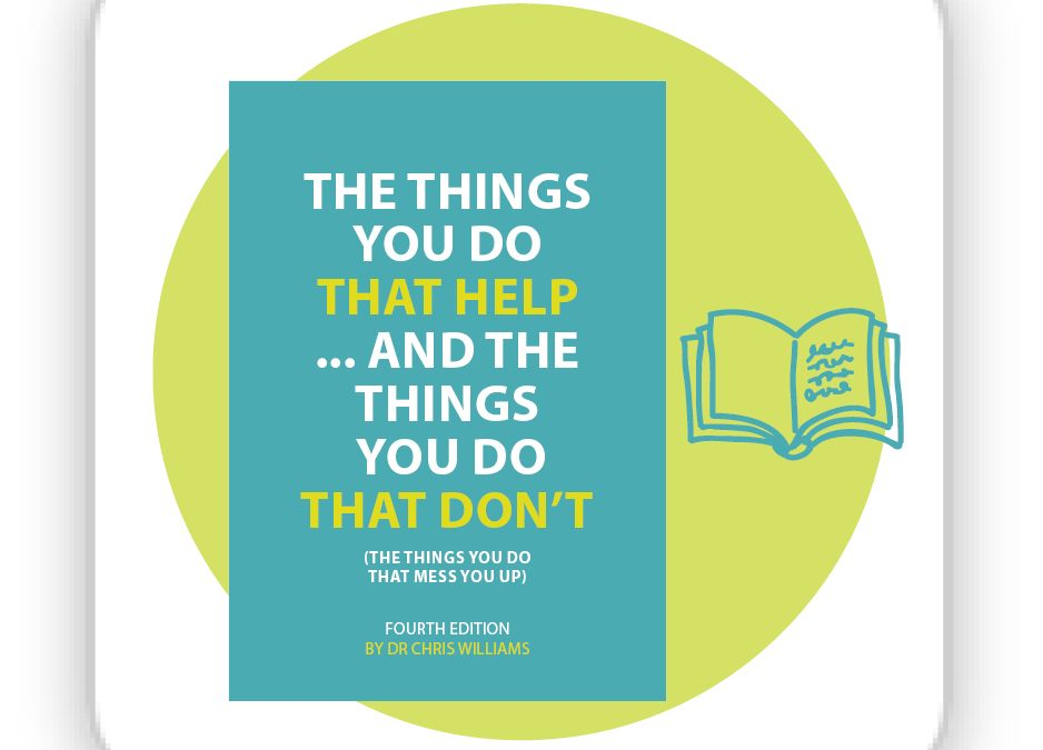The Things You Do That Help And The Things You Do That Don't (The Things You Do That Mess You Up) 4th Edition